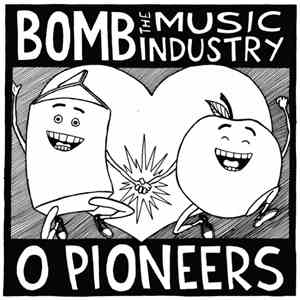 Bomb The Music Industry! / O Pioneers!!! - Split!!!! download