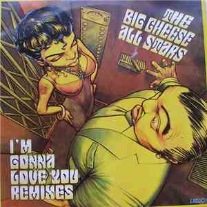 The Big Cheese All Stars - I'm Gonna Love You (Remixes) download