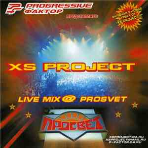 XS Project - Live Mix @ Prosvet download